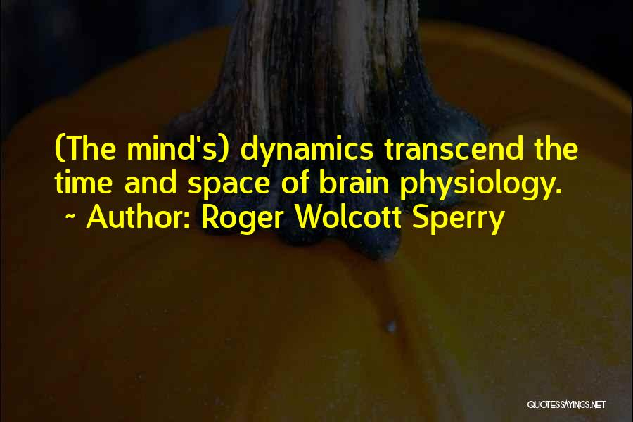 Sperry Quotes By Roger Wolcott Sperry