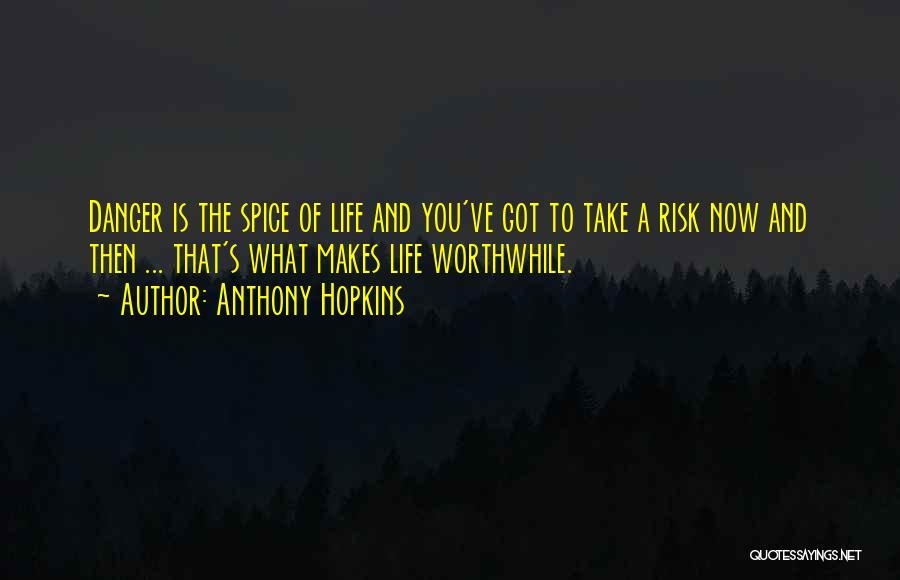 Spice 1 Quotes By Anthony Hopkins