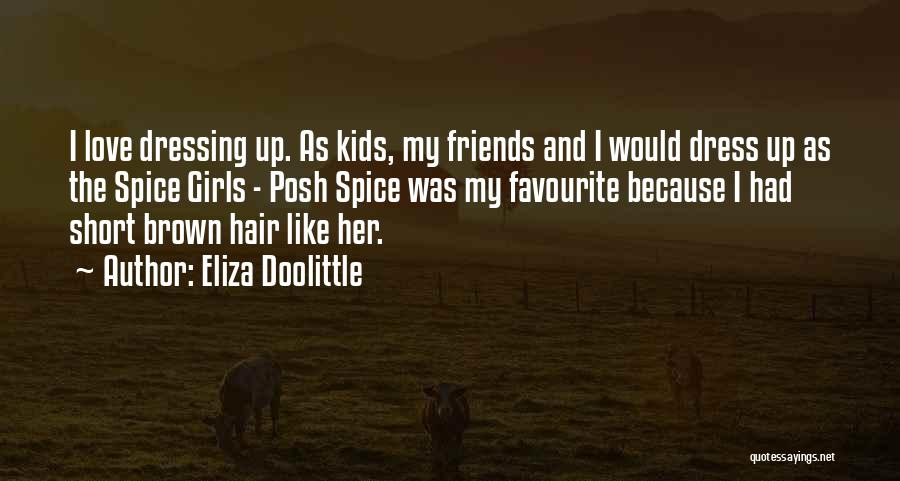 Spice 1 Quotes By Eliza Doolittle