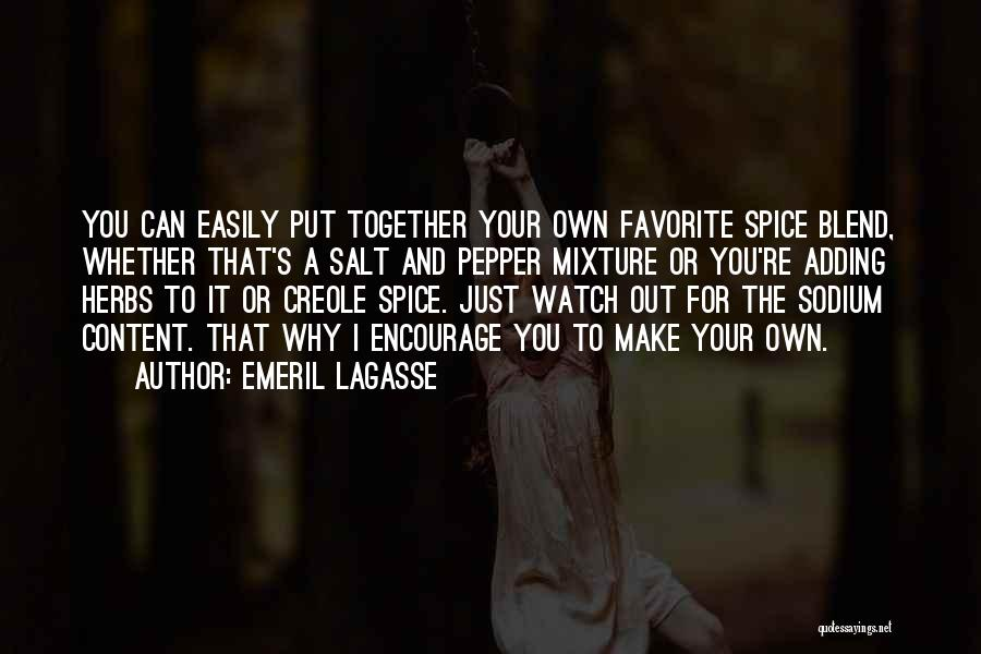 Spice 1 Quotes By Emeril Lagasse