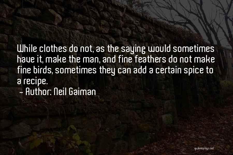 Spice 1 Quotes By Neil Gaiman