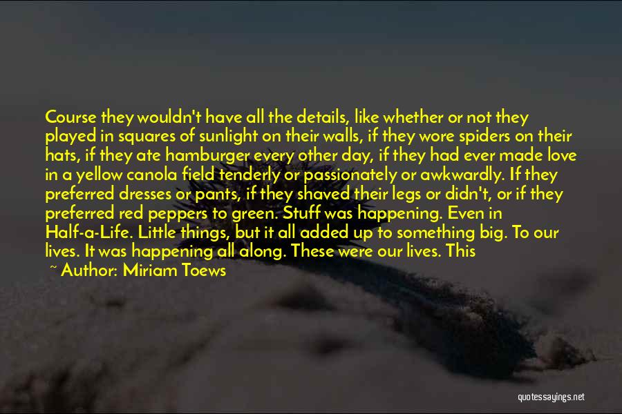 Spiders And Love Quotes By Miriam Toews