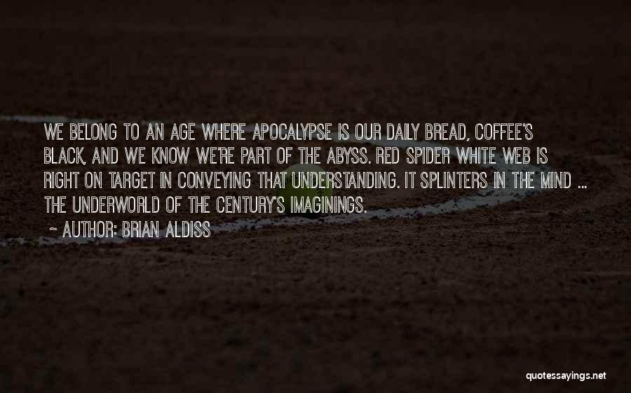 Spider's Web Quotes By Brian Aldiss