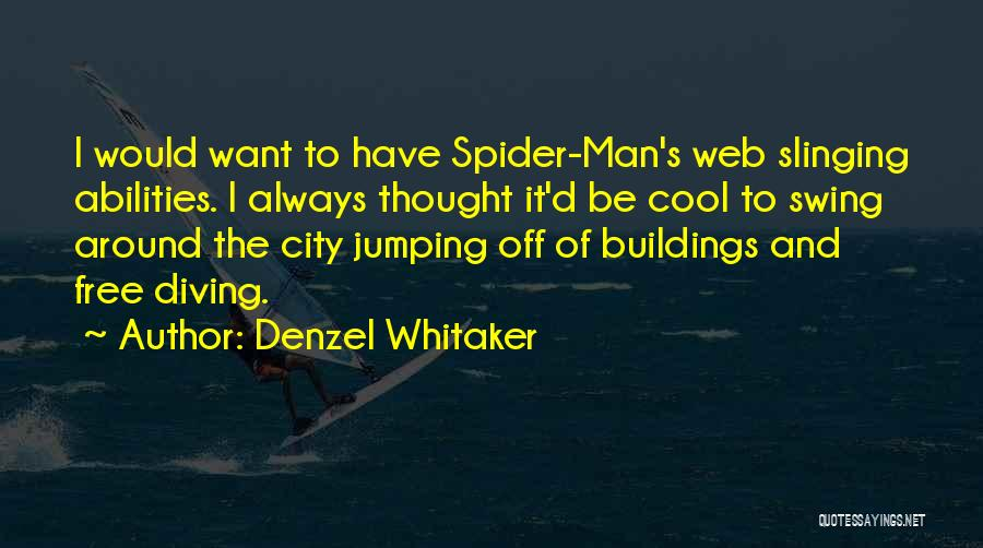 Spider's Web Quotes By Denzel Whitaker