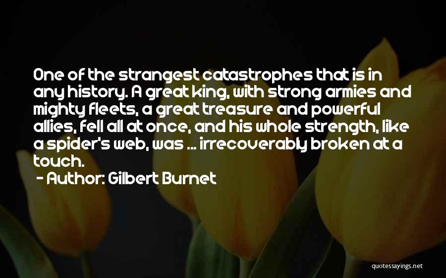 Spider's Web Quotes By Gilbert Burnet