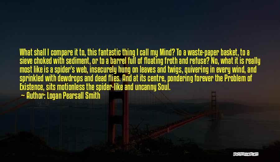 Spider's Web Quotes By Logan Pearsall Smith