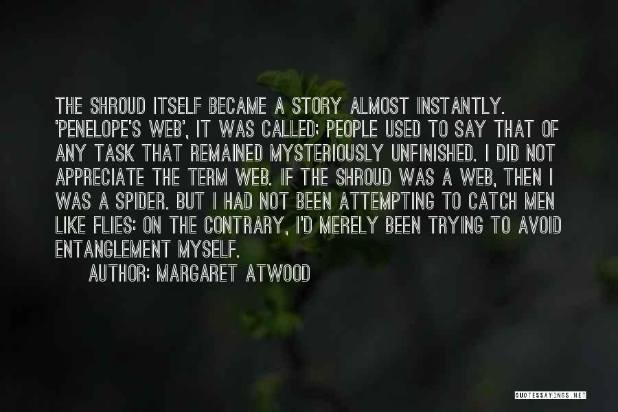 Spider's Web Quotes By Margaret Atwood