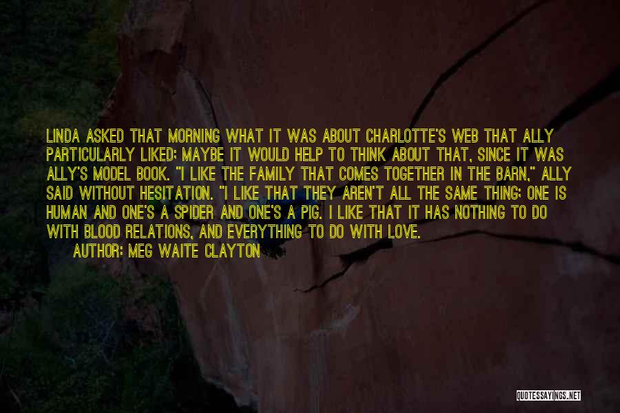 Spider's Web Quotes By Meg Waite Clayton