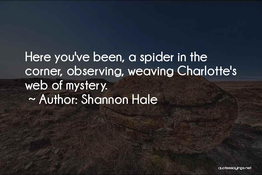Spider's Web Quotes By Shannon Hale