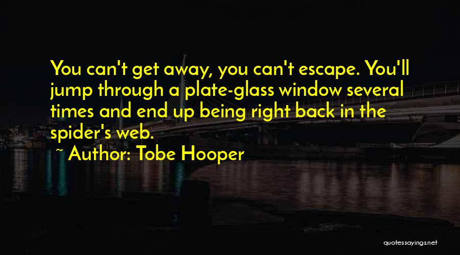 Spider's Web Quotes By Tobe Hooper