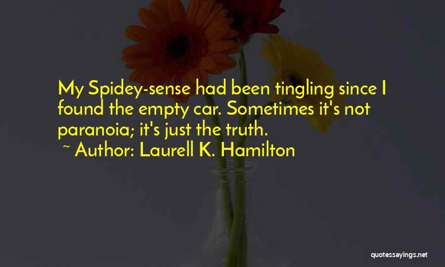 Spidey Sense Quotes By Laurell K. Hamilton