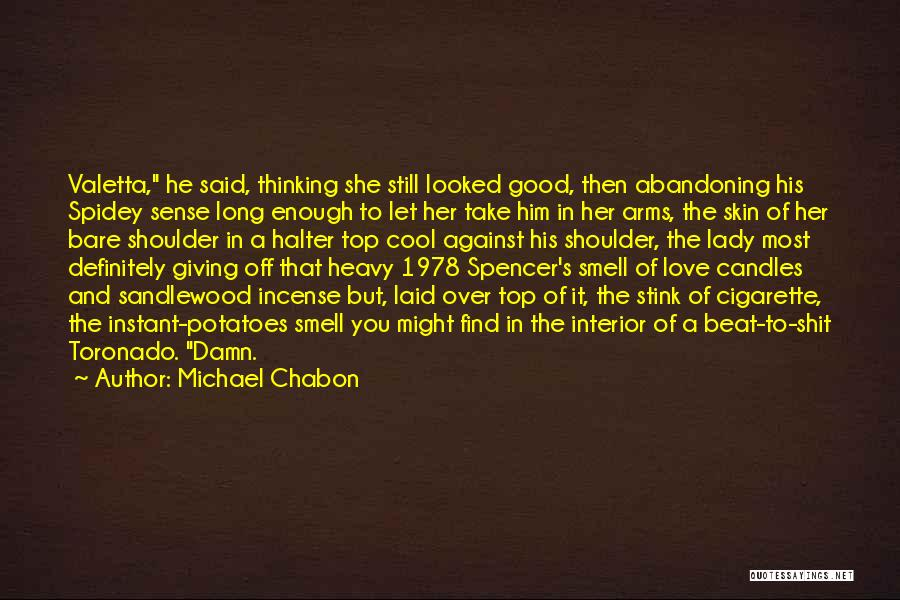 Spidey Sense Quotes By Michael Chabon
