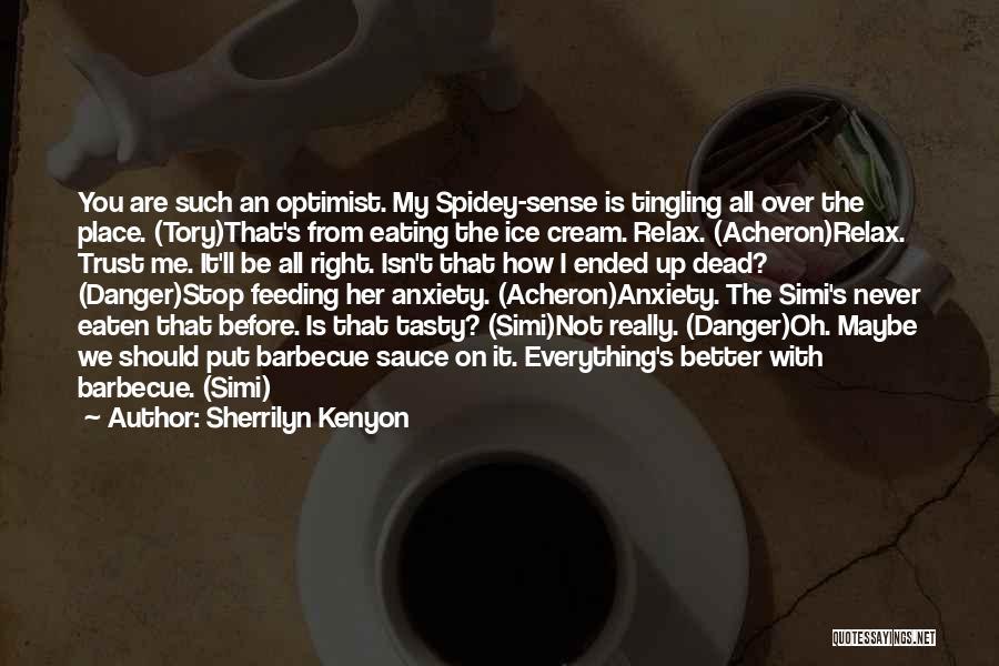 Spidey Sense Quotes By Sherrilyn Kenyon