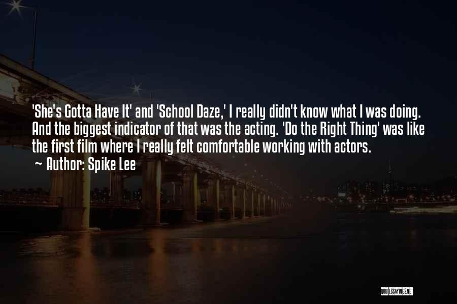 Spike Lee School Daze Quotes By Spike Lee