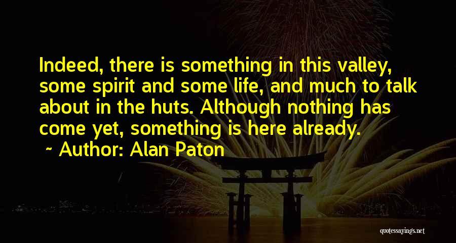 Spirit Life Quotes By Alan Paton