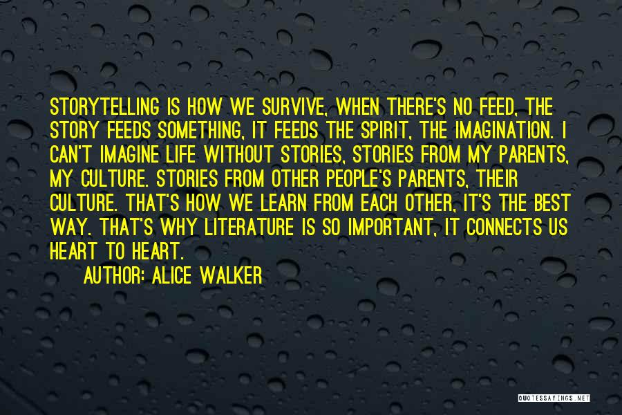 Spirit Life Quotes By Alice Walker
