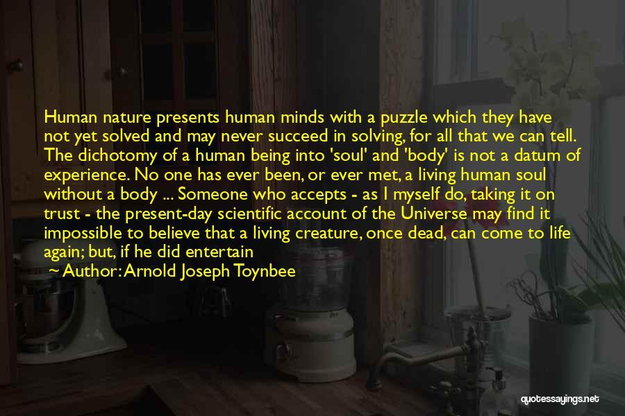 Spirit Life Quotes By Arnold Joseph Toynbee