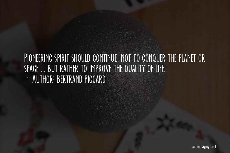 Spirit Life Quotes By Bertrand Piccard