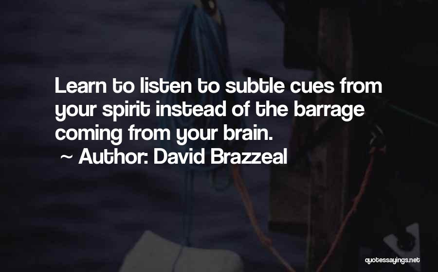 Spirit Life Quotes By David Brazzeal