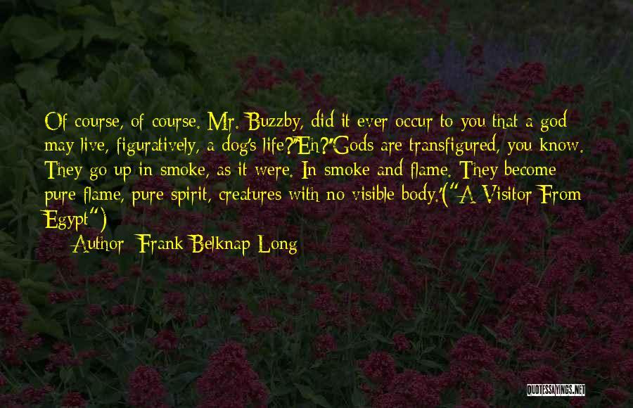 Spirit Life Quotes By Frank Belknap Long