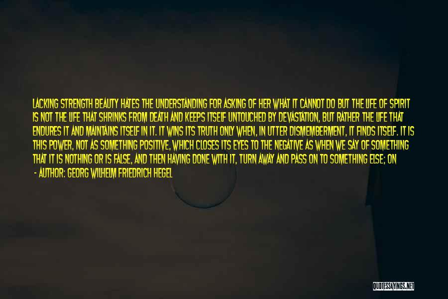 Spirit Life Quotes By Georg Wilhelm Friedrich Hegel