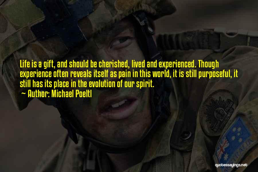 Spirit Life Quotes By Michael Poeltl