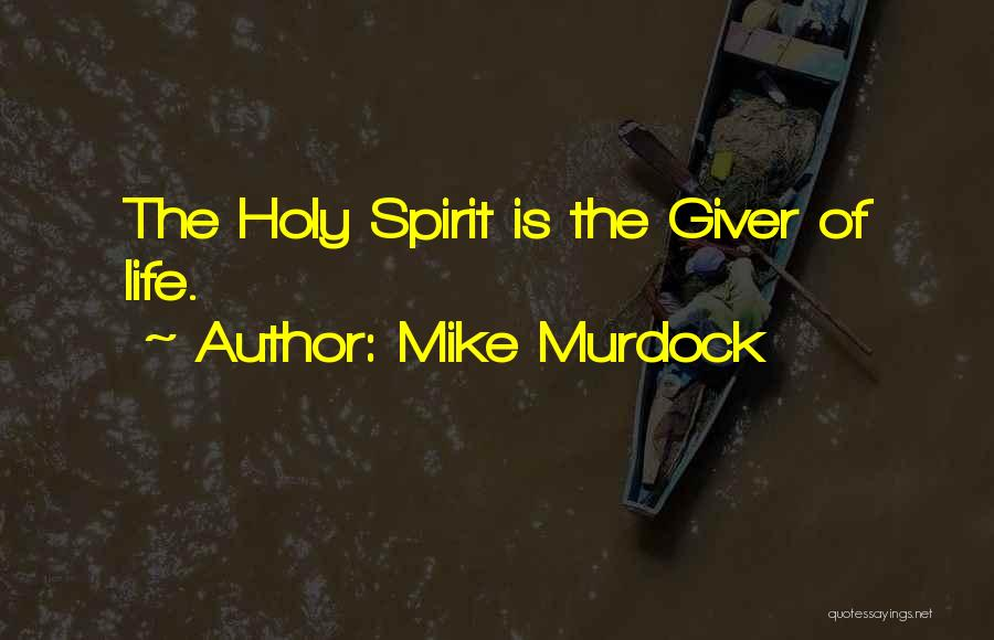 Spirit Life Quotes By Mike Murdock