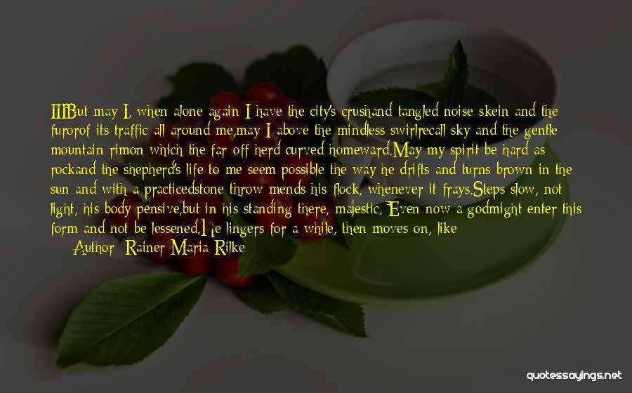 Spirit Life Quotes By Rainer Maria Rilke