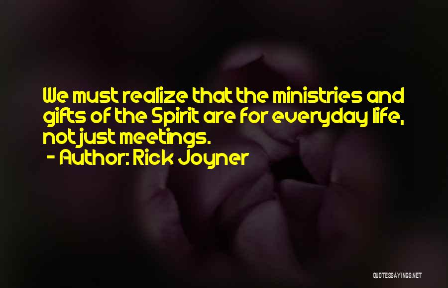 Spirit Life Quotes By Rick Joyner