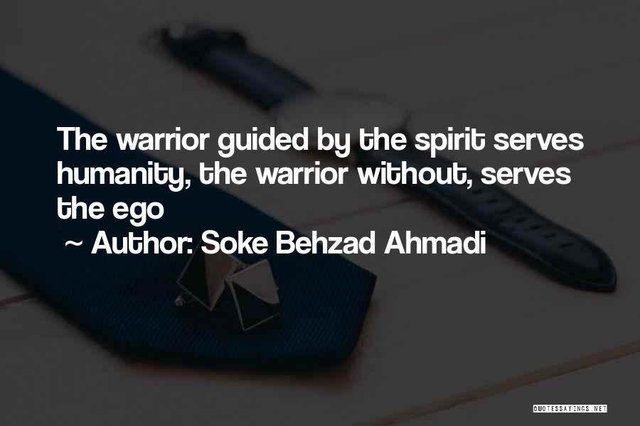 Spirit Life Quotes By Soke Behzad Ahmadi