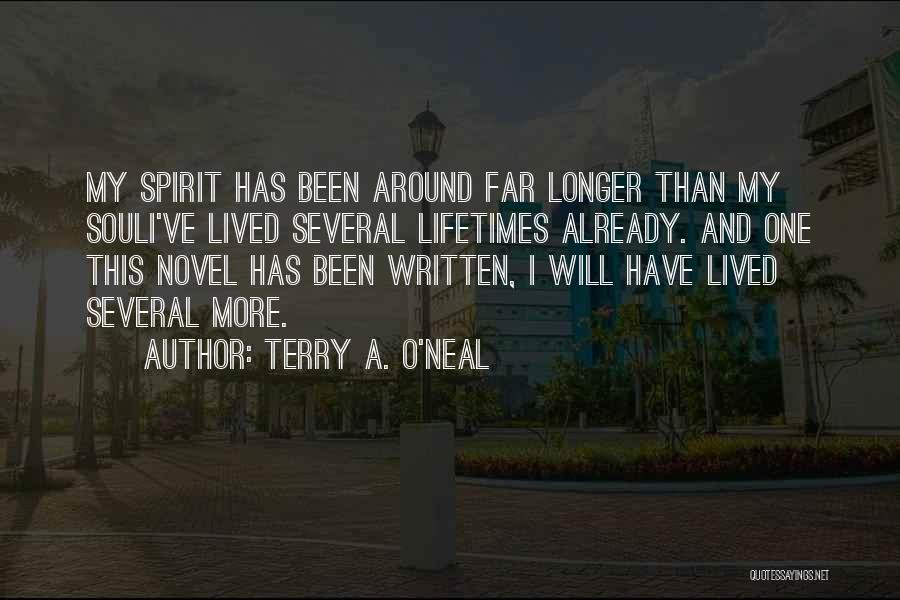 Spirit Life Quotes By Terry A. O'Neal