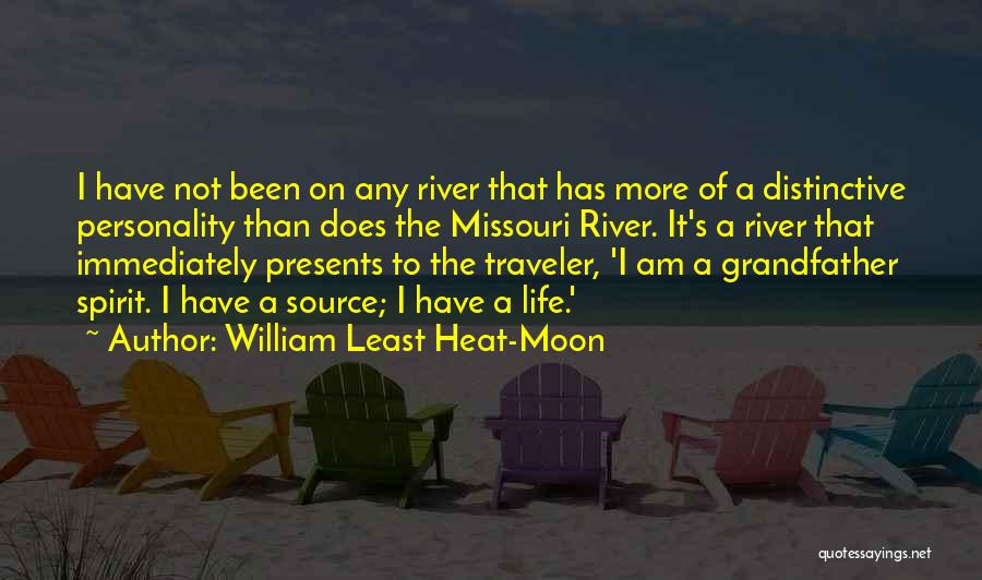 Spirit Life Quotes By William Least Heat-Moon
