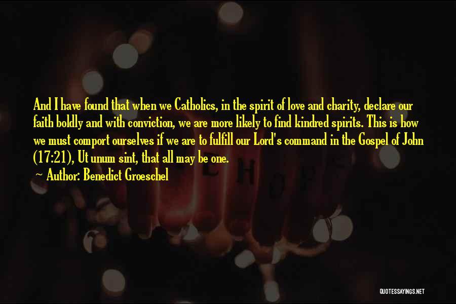Spirit Love Quotes By Benedict Groeschel