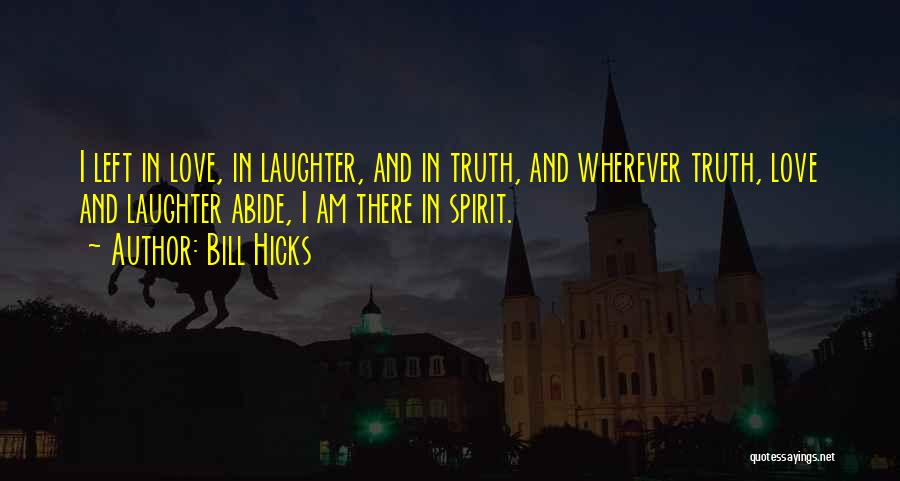 Spirit Love Quotes By Bill Hicks