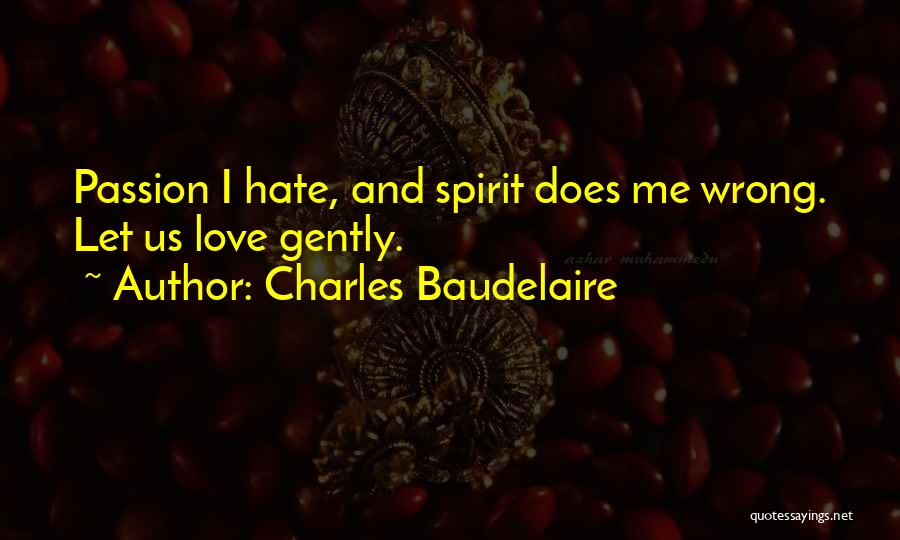 Spirit Love Quotes By Charles Baudelaire