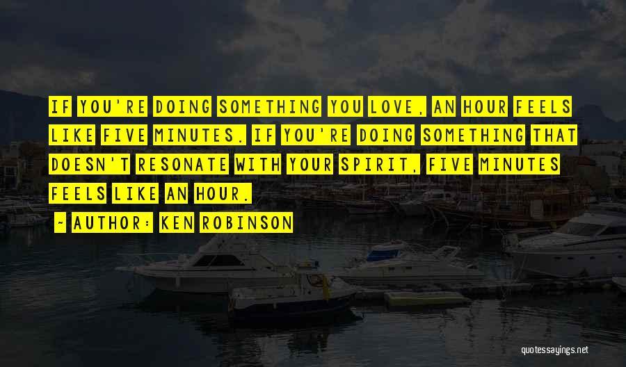 Spirit Love Quotes By Ken Robinson