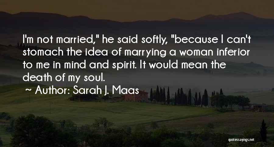 Spirit Love Quotes By Sarah J. Maas