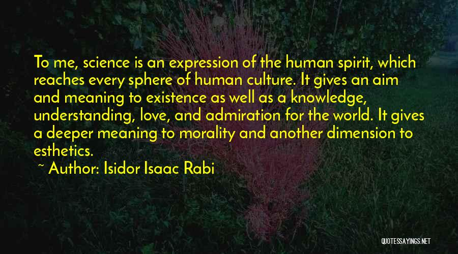 Spirit Science Love Quotes By Isidor Isaac Rabi