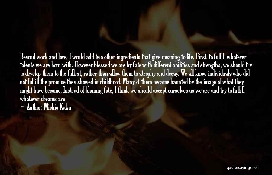 Spirit Science Love Quotes By Michio Kaku