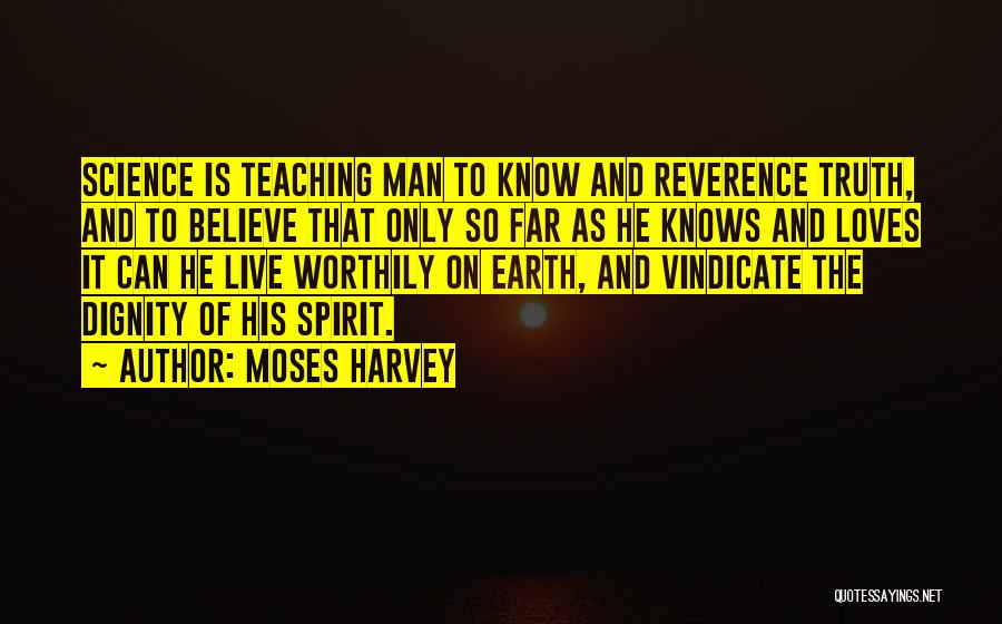 Spirit Science Love Quotes By Moses Harvey
