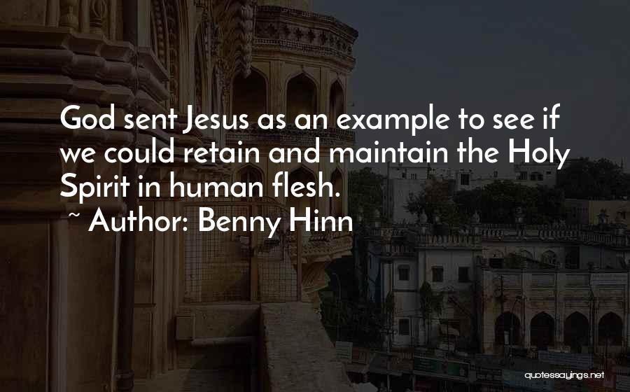 Spirit Vs Flesh Quotes By Benny Hinn