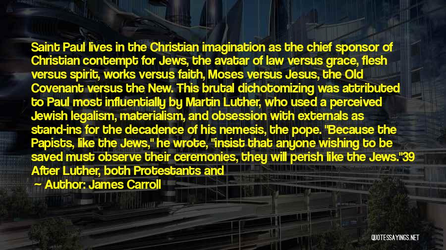 Spirit Vs Flesh Quotes By James Carroll