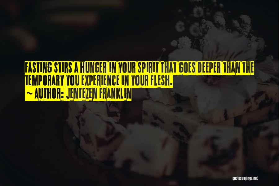 Spirit Vs Flesh Quotes By Jentezen Franklin