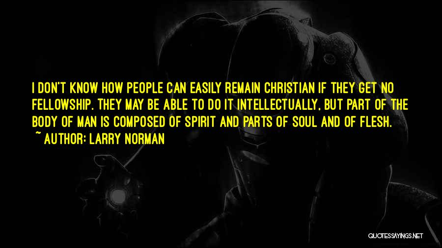 Spirit Vs Flesh Quotes By Larry Norman