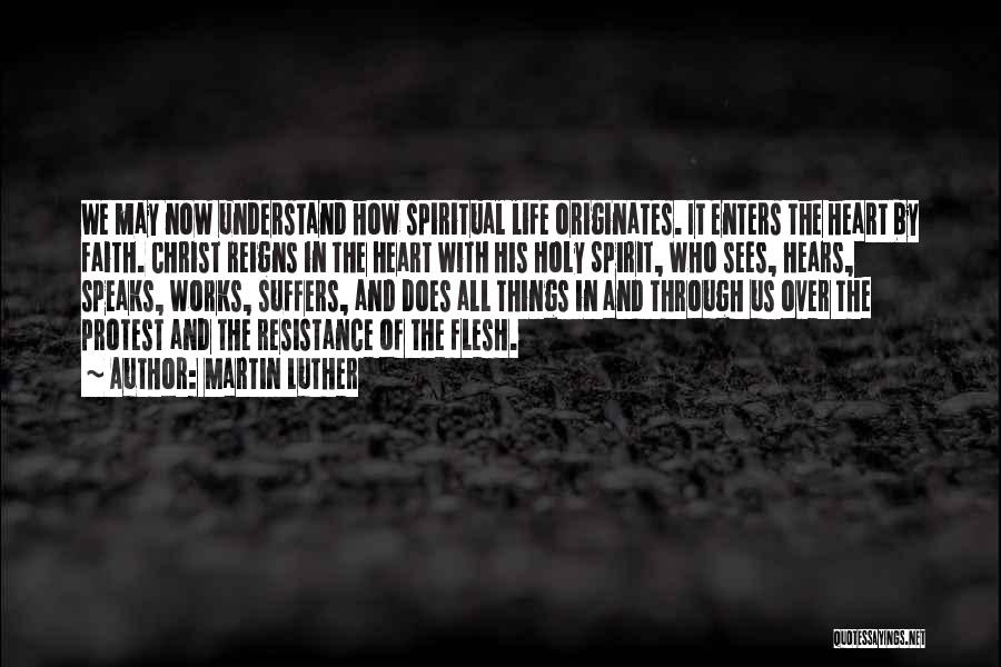 Spirit Vs Flesh Quotes By Martin Luther