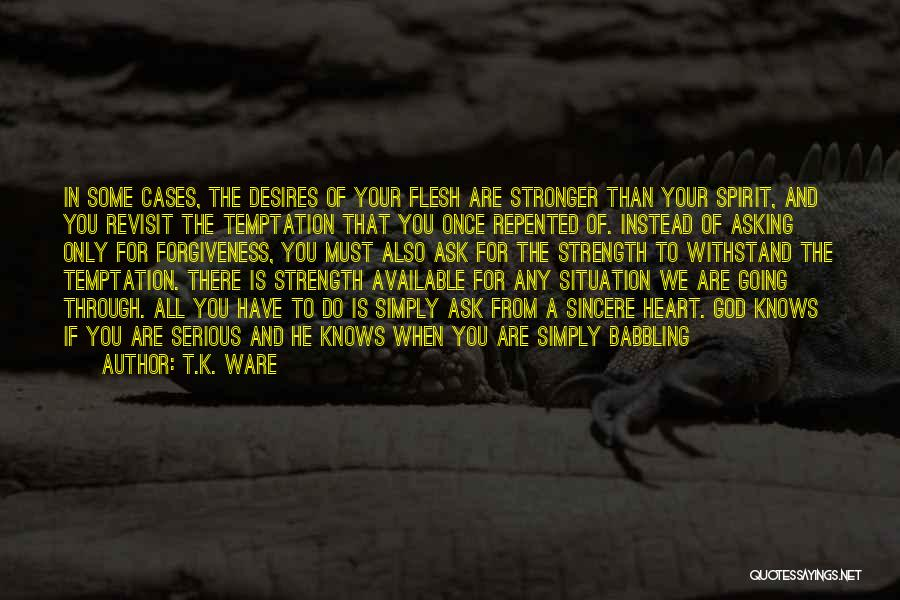 Spirit Vs Flesh Quotes By T.K. Ware