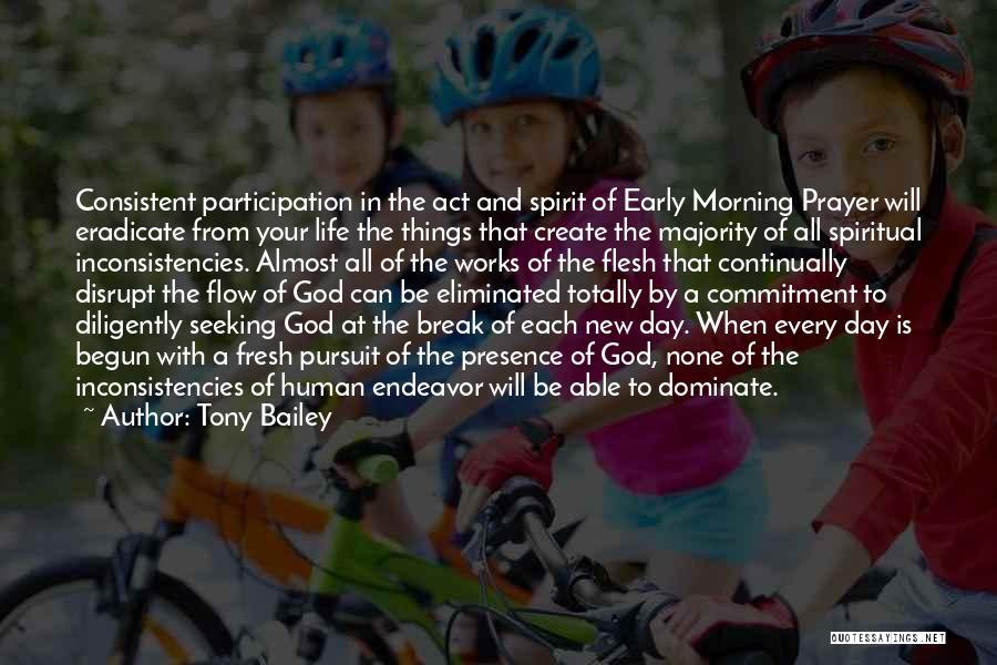 Spirit Vs Flesh Quotes By Tony Bailey