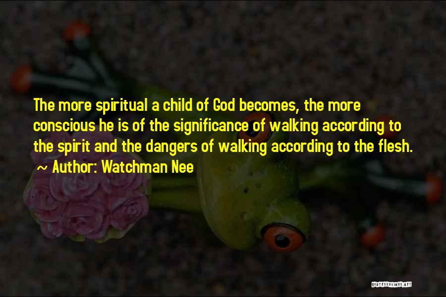 Spirit Vs Flesh Quotes By Watchman Nee