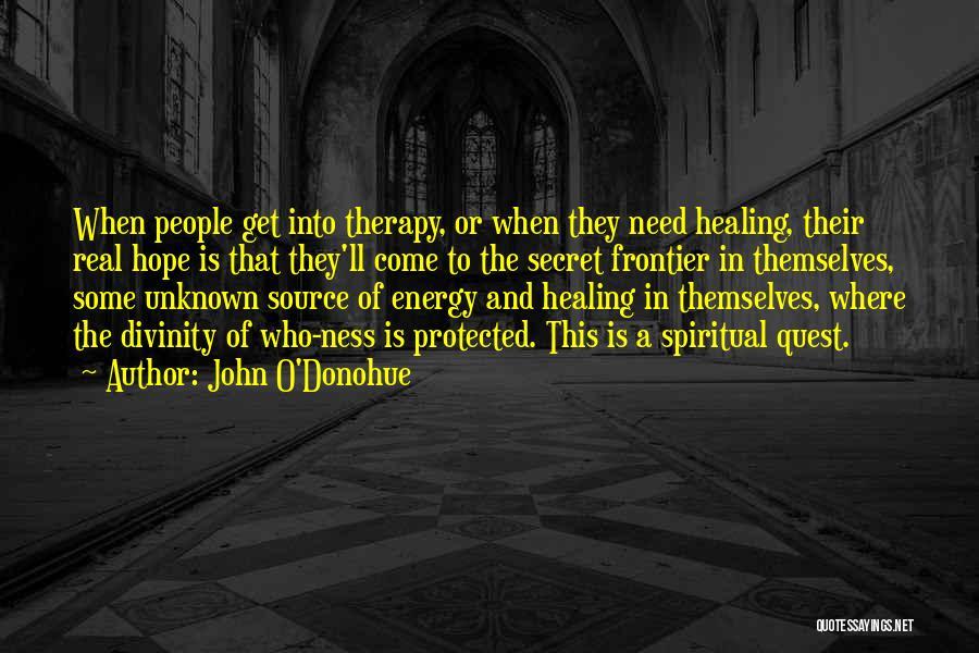 Spiritual Energy Healing Quotes By John O'Donohue