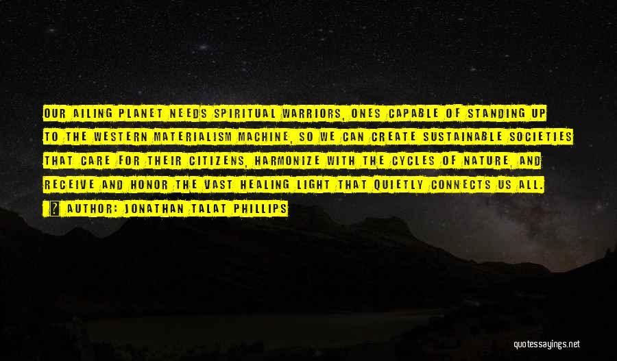 Spiritual Energy Healing Quotes By Jonathan Talat Phillips
